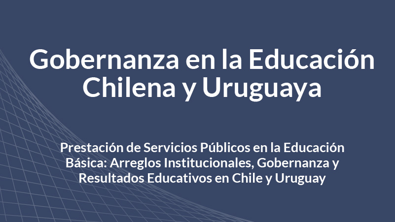 Gobernanza en la Educación Chilena y Uruguaya